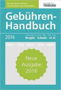 gebu%cc%88hren-handbuch-2016-kommentar-fu%cc%88r-a%cc%88rzte-ebm-goa%cc%88-igel